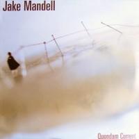 JAKE MANDELL - Quondam Current