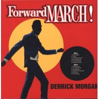 DERRICK MORGAN - Forward March!