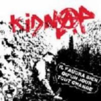 Kidnap- Il Faudra Bien Qu'un Jour Tout Change