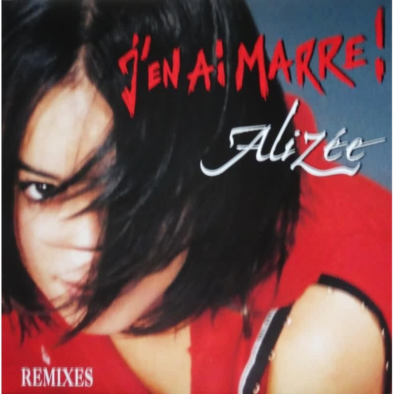ALIZEE - J'en Ai Marre - Remixes