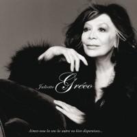 JULIETTE GRECO - Aimez-vous Les Uns Les Autres Ou Bien Disparaissez