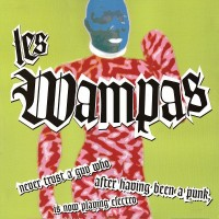 LES WAMPAS - Never Trust A Guy Who After Having