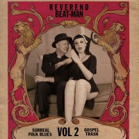 REVEREND BEAT-MAN - Surreal Folk Blues Gospel Trash Vol2