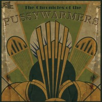 THE PUSSYWARMERS - The Chronicles Of...