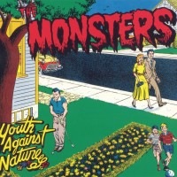 THE MONSTERS - Youth Against Nature