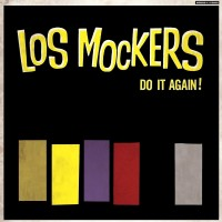 LOS MOCKERS - Do It Again!