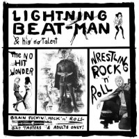LIGHTNING BEAT - MAN & HE'S NO TALENT - Wrestling Rock'n'roll