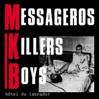 Messageros Killers Boys- Hôtel Du Labrador