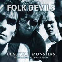 FOLK DEVILS - Beautiful Monsters (Singles And Demo Recordings 1984-1986)
