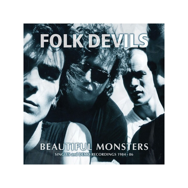 FOLK DEVILS - Beautiful Monsters (Singles And Demo Recordings 1984-1986)