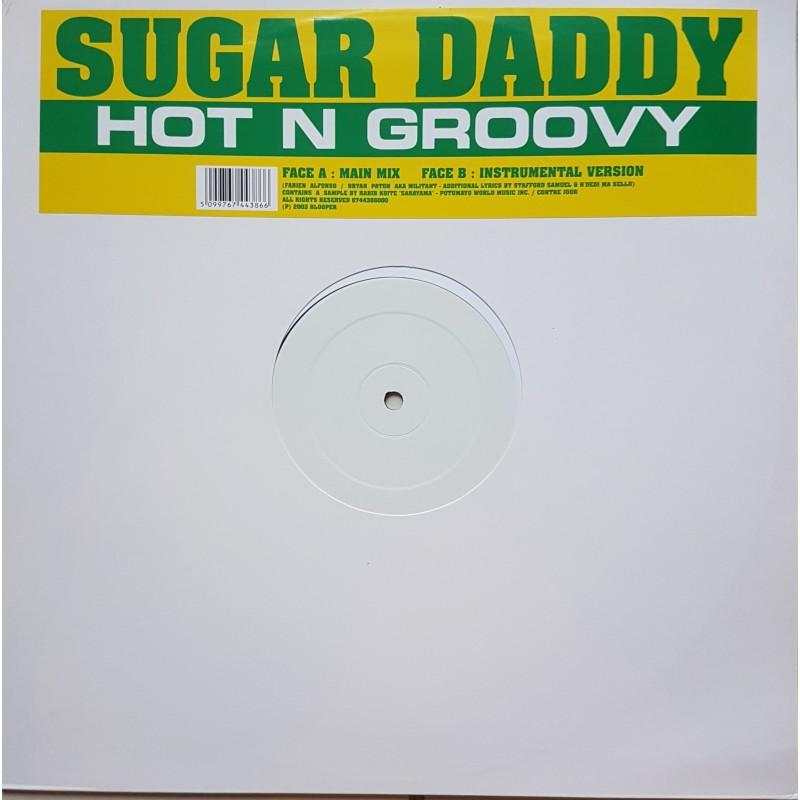 SUGAR DADDY - Hot N Groovy