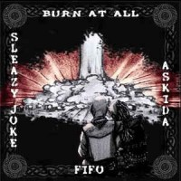 SLEAZY JOKE / FIFO / ASKIDA / BURN AT ALL - Split