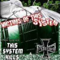 THIS SYSTEM KILLS / VIKTIMS - Victims Of This System - Split