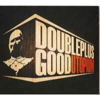 UTOPIUM - Doubleplusgood