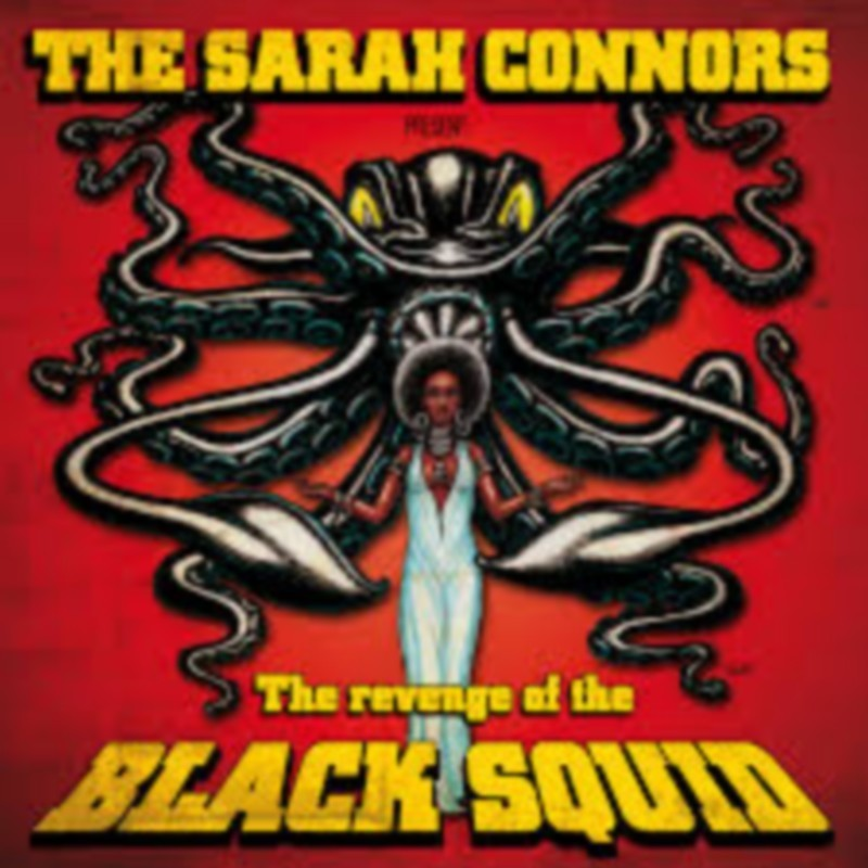 Sarah Connors, The - The Revenge Of The Black Squid