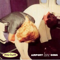 MS LUM - Airport Love Songs
