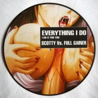 SCOTTY Vs FULL GAINER - Everything I Do (I Do It For You)