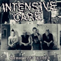 INTENSIVE CARE - Demos 1983 To 1985