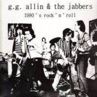 G.G Allin And The Jabbers - 1980's Rock'n'Roll