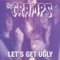 THE CRAMPS - Lets Get Ugly