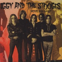 Iggy And The Stooges - Move Ass Baby