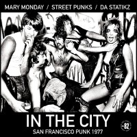 MARY MONDAY / STREET PUNKS / DA STATIKZ - In The City