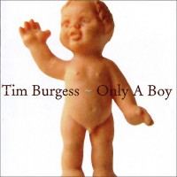 TIM BURGESS - Only A Boy