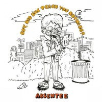 ABSENTEE - Boy, Did She Teach You Nothing