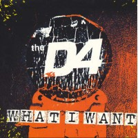 THE D4 - What I Want