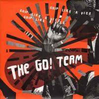 THE GO! TEAM - Grip Like A Vice (Yellow Vinyl)