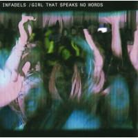 INFADELS - Girl That Speaks No Words