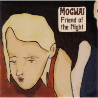 MOGWAI - Friend Of The Night