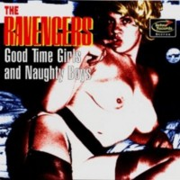 Ravengers, The - Good Time Girls And Naughty Boys