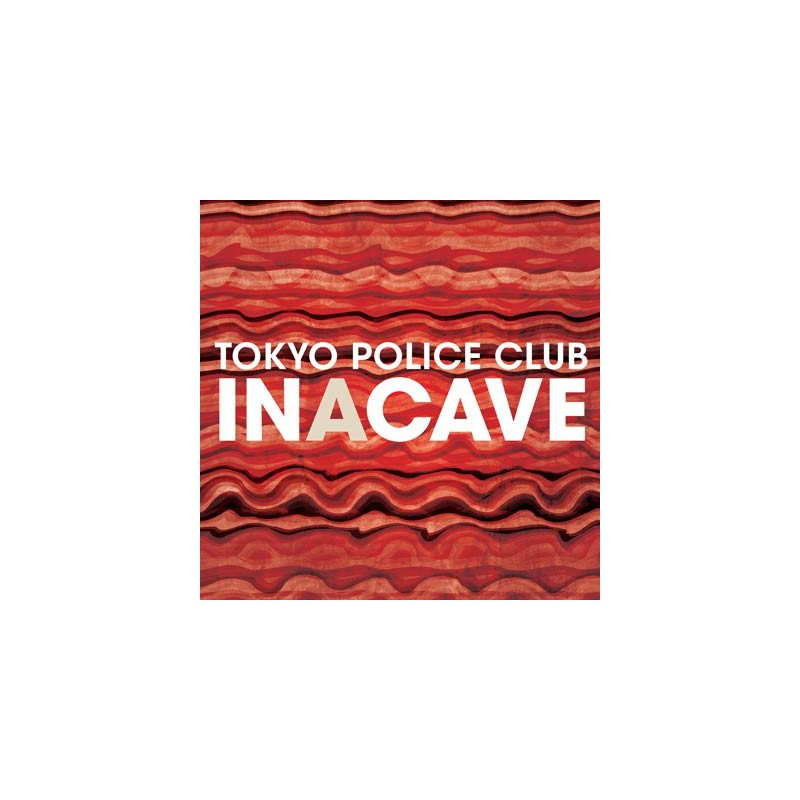 TOKYO POLICE CLUB - In A Cave