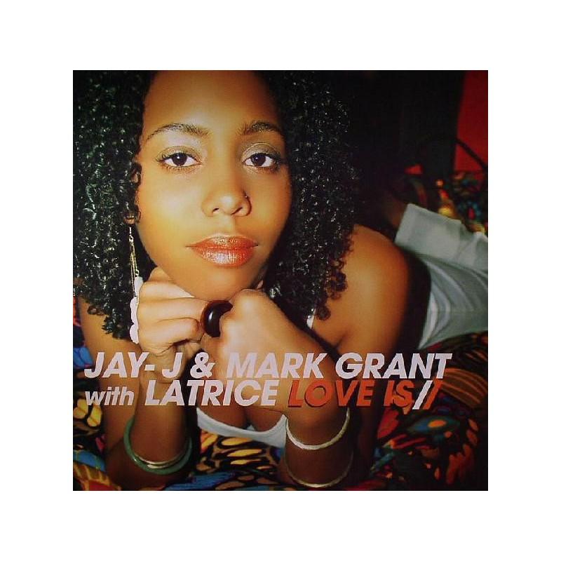 JAY-J & MARK GRANT With LATRICE BARNETT - Love Is