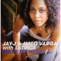 JAY-J & MARK GRANT With LATRICE BARNETT - Make My Heart
