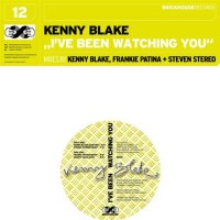 KENNY BLAKE - I've Been Watching You