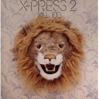X-PRESS 2 - Kill 100