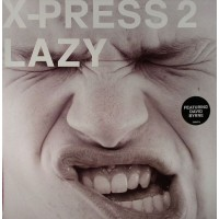 X-PRESS 2 Featuring DAVID BYRNE - Lazy