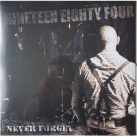 NINETEEN EIGHTY FOUR - 1984 - Never Forget