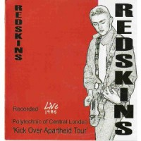 REDSKINS - Live - Kick Over Apartheid Tour