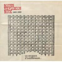 Various Rouen Explosion Rock 1980-1990 - Un Soupçon D'indifférence