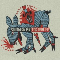 SOUTHERN FLY - For Real E.P.
