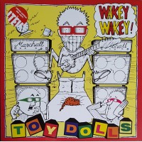 THE TOY DOLLS - Wakey Wakey !