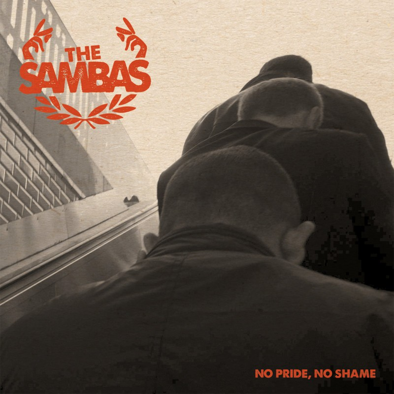THE SAMBAS - No Pride No Shame