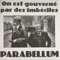 PARABELLUM - On Est Gouvernés Par Des Imbéciles
