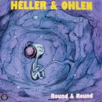 HELLER & OHLEN - Round & Round
