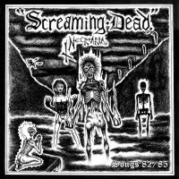Screaming Dead - Songs 82/85