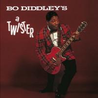 BO DIDDLEY - Is A Twister
