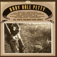 ANDY DALE PETTY - All God's Children Have Shoes